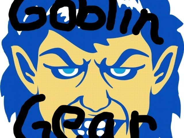 GOBLIN GEAR NOW AVAILABLE